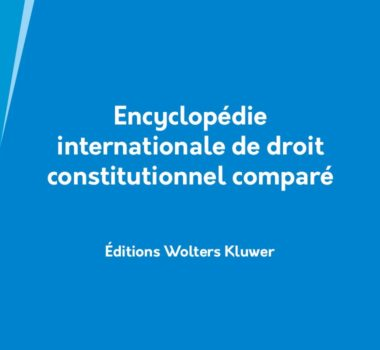 Encyclopédie Internationale de droit constitutionnel comparé