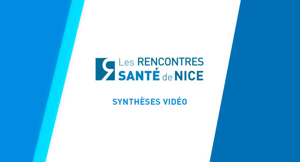 Rencontres Santé de Nice - Synthèses vidéo