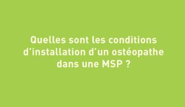 Conditions d'installation d'un ostéopathe dans une MSP