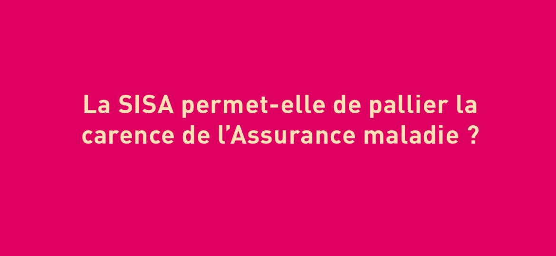 La SISA permet-elle de palier la carence de l'Assurance maladie ?