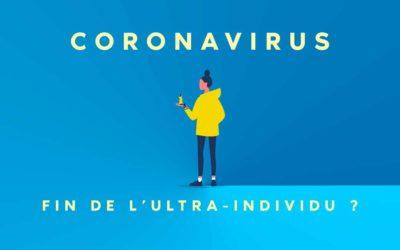 Coronavirus : fin de l'ultra individu ?