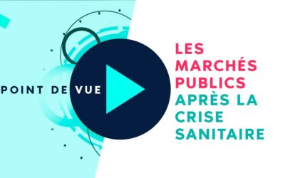 Les marchés publics après la crise sanitaire - POINT DE VUE