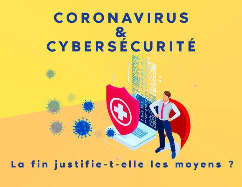 Coronavirus et cybersécurité : la fin justifie-t-elle les moyens ?