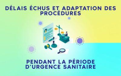 Délais échus et adaptation des procédures pendant la période d'urgence sanitaire