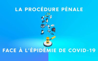 Procédure pénale face à l'état d'urgence sanitaire COVID-19 coronavirus
