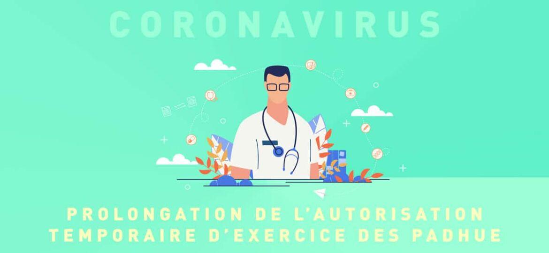 prolongation de l'exercice temporaire des PADHUE COVID-19 Coronavirus