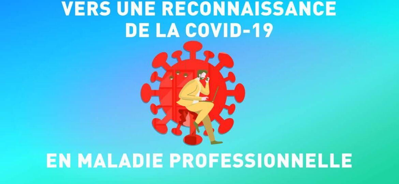 COVID-19 - reconnue Maladie professionnelle