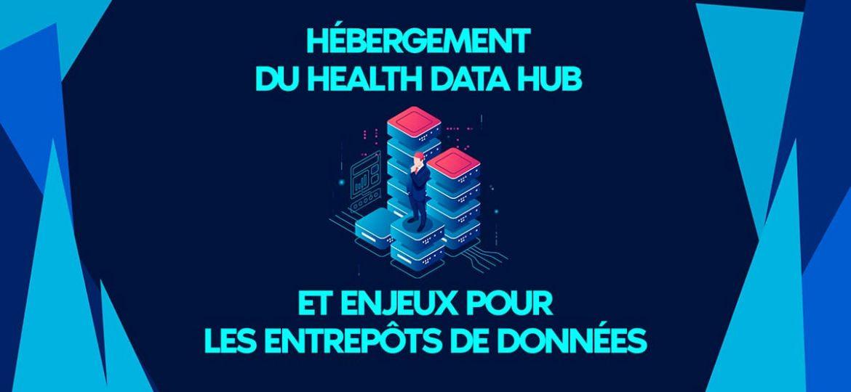 Enjeux pour les entrepôts de données de santé et hébergement du Health data hub