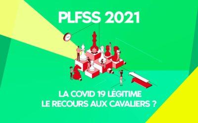 PLFSS 2021 : La COVID 19 légitime le recours aux cavaliers ?