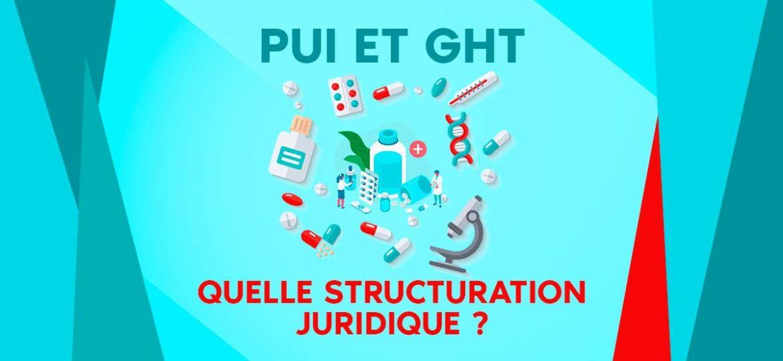 Pharmacie à usage interne et GHT quelle structuration juridique ?