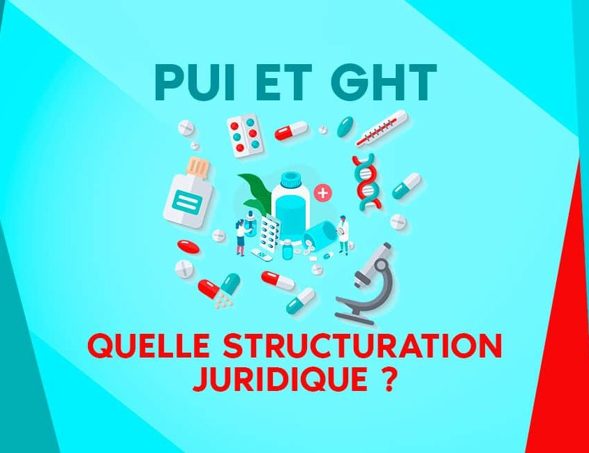 Pharmacie à usage interne et GHT quelle structuration juridique ?