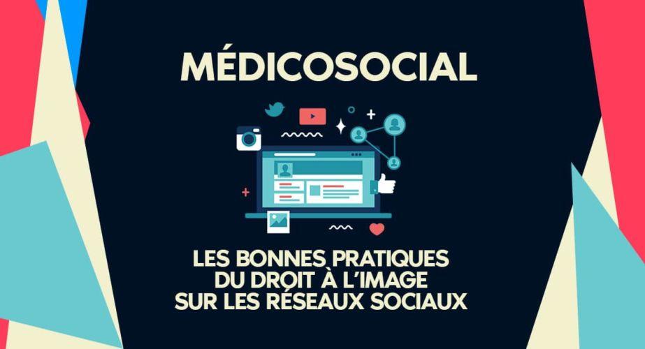 Les bonnes pratiques du droit à l'image sur les réseaux sociaux dans le secteur du médicosocial