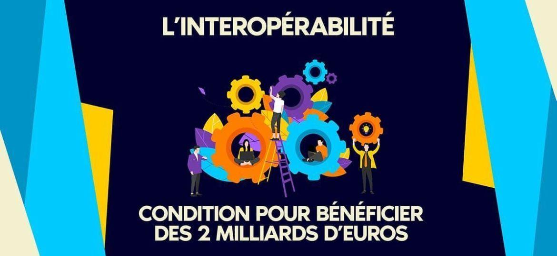 Interoperabilite condition pour obtenir 2 milliards d euros