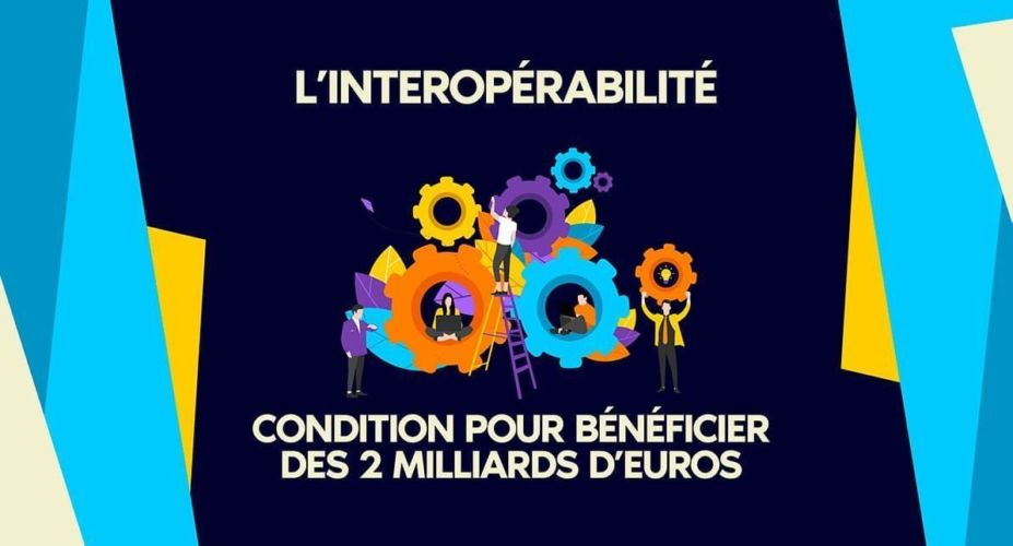 Interoperabilite condition pour obtenir 2 milliards d euros