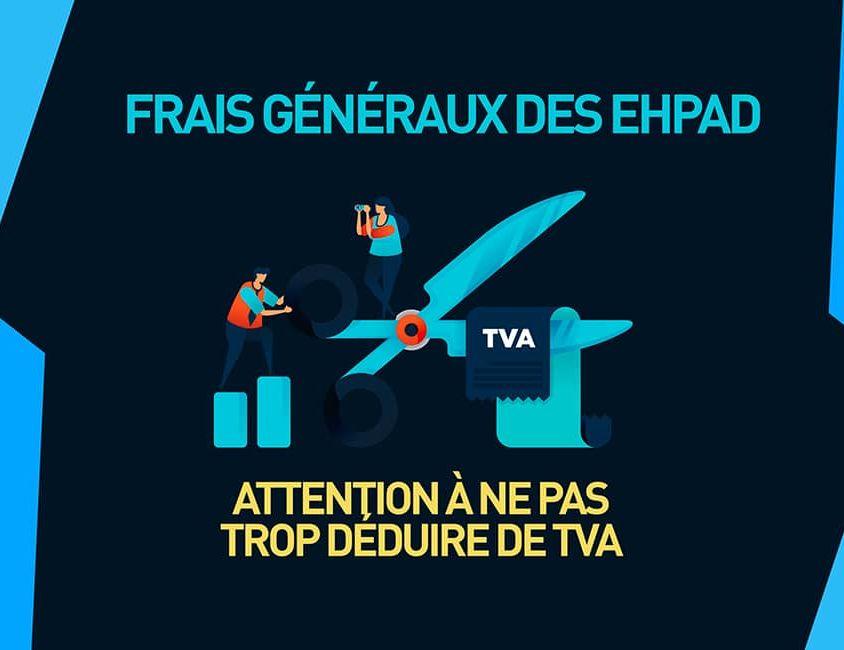 Déduction des frais généraux des EHPAD - ne pas trop déduire de TVA