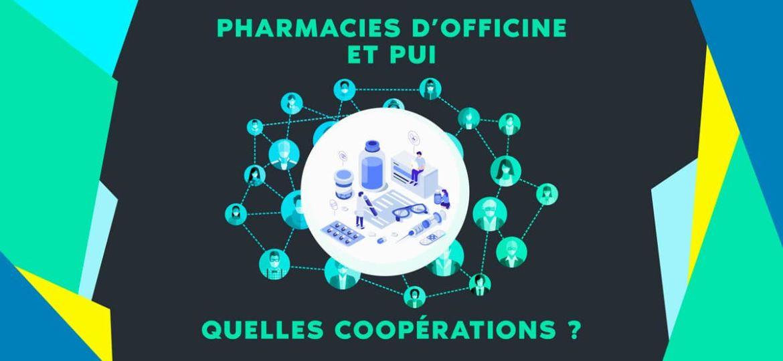 PUI et pharmacies d'officine, quelles coopérations ?