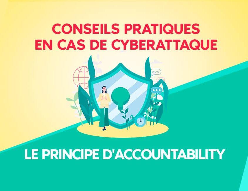 Conseils pratiques en cas de cyberattaque : application du principe d'accountability