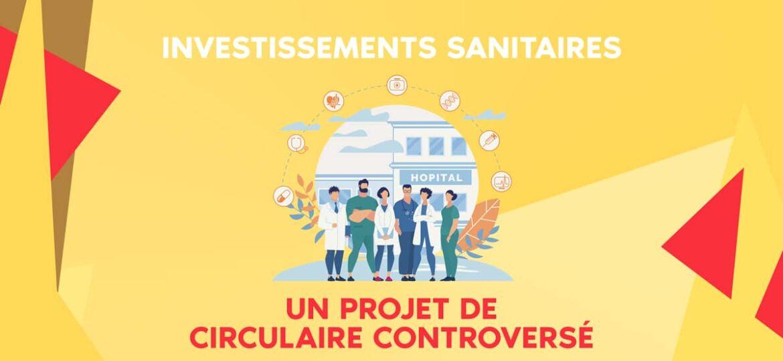 invesstissements-sanitaires-projet-de-circulaire-controverse