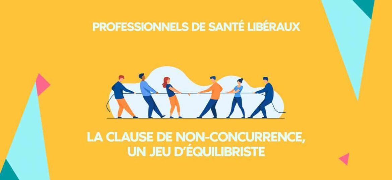 La clause de non-concurrence : un jeu d'équilibriste pour les professionnels de santé libéraux
