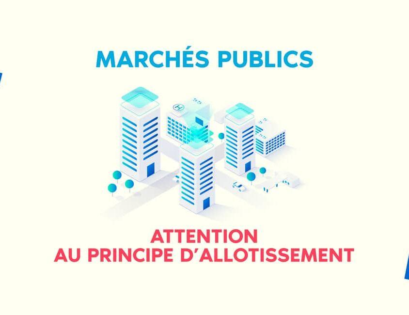 Marchés publics, attention au principe d'allotissement