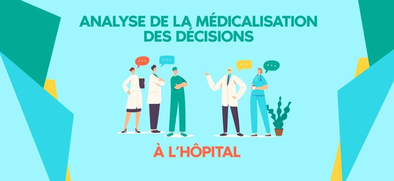 Médicalisation des décisions à l'hôpital : Analyse
