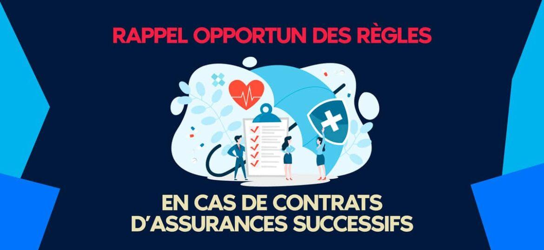 Rappel Opportun des règles en cas de contrats d'assurances successifs