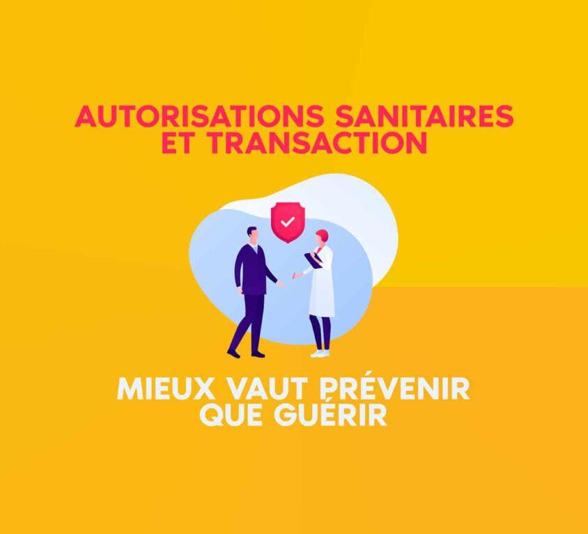 Autorisations sanitaires et transaction