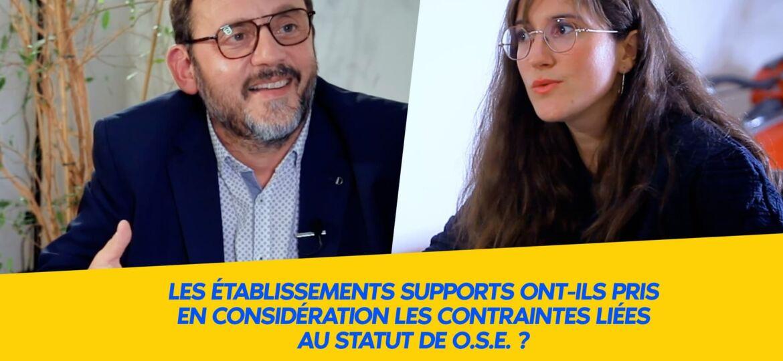 """les établissements supports ont-ils pris en considération les contraintes liées au statut de """"ose"""" ?"""